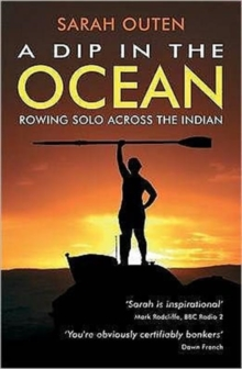 A Dip in the Ocean : Rowing Solo Across the Indian, Paperback Book