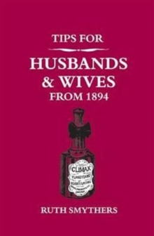 Tips for Husbands and Wives from 1894, Hardback Book