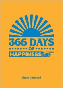 365 Days of Happiness, Hardback Book