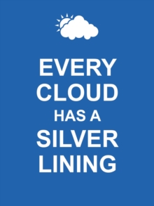 Every Cloud Has a Silver Lining, Hardback Book