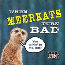 When Meerkats Turn Bad, Hardback Book