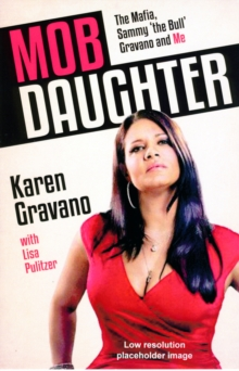 Mob Daughter : The Mafia, Sammy 'The Bull' Gravano and Me!, Paperback Book
