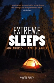 Extreme Sleeps : Adventures of a Wild Camper, Paperback / softback Book