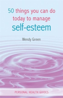 50 Things You Can Do Today to Improve Your Self-Esteem, Paperback Book