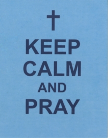 Keep Calm and Pray, Hardback Book