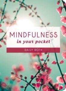 Mindfulness in Your Pocket, Hardback Book