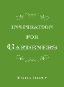 Inspiration for Gardeners, Hardback Book