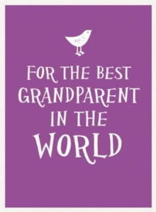 For the Best Grandparent in the World, Hardback Book