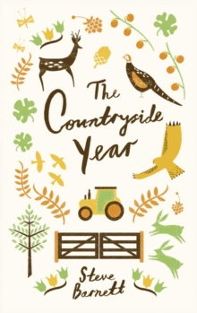 The Countryside Year : A Month-by-Month Guide to Making the Most of the Great Outdoors, Hardback Book