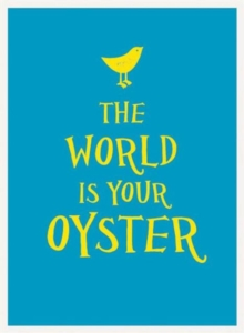 The World is Your Oyster, Hardback Book