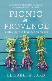Picnic in Provence : A Tale of Love in France, with Recipes, Paperback Book