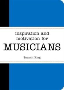 Inspiration and Motivation for Musicians, Paperback Book