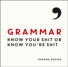Grammar : Know Your Shit or Know You're Shit, Hardback Book