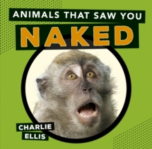 Animals That Saw You Naked, Hardback Book