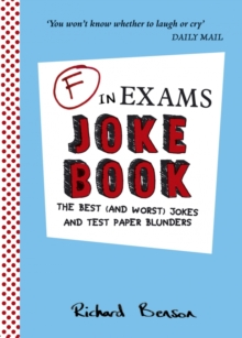F in Exams Joke Book : The Best (and Worst) Jokes and Test Paper Blunders, Paperback Book