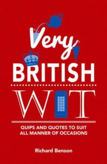 Very British Wit : Quips and Quotes to Suit All Manner of Occasions, Hardback Book