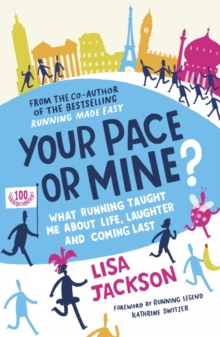 Your Pace or Mine? : What Running Taught Me About Life, Laughter and Coming Last, Paperback / softback Book