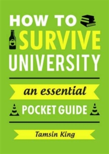 How to Survive University : An Essential Pocket Guide, Paperback / softback Book