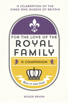 For the Love of the Royal Family : A Companion, Hardback Book