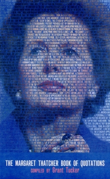 The Margaret Thatcher Book of Quotations, Paperback Book
