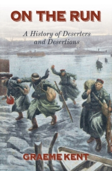 On The Run : A history of deserters and desertion, Hardback Book