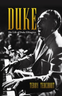 Duke : A Life of Duke Ellington, Hardback Book
