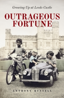Outrageous Fortune : Growing Up at Leeds Castle, Hardback Book