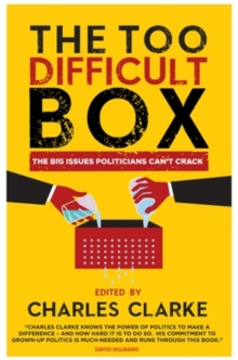Too Difficult Box : The Big Issues Politicians Can't Crack, Hardback Book