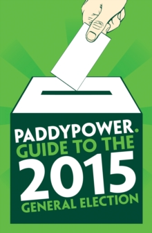 Politicos Guide to the 2015 General Election, Hardback Book