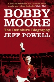 Bobby Moore : Sporting Legend, Paperback / softback Book