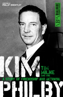 Kim Philby : A Story of Friendship and Betrayal, Paperback Book