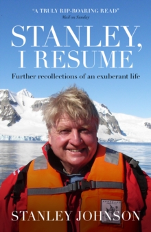 Stanley I Resume : Further Recollections of an Exuberant Life, Paperback Book