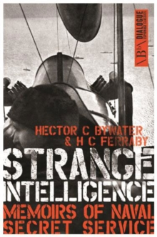 Strange Intelligence : Memoirs of Naval Secret Service, Paperback Book