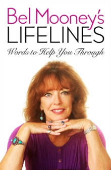 Bel Mooney's Lifelines : Words to Help You Through, Paperback Book