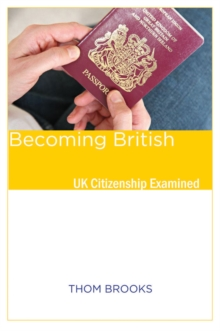 Becoming British : UK Citizenship Examined, Paperback Book