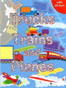 Trucks, Trains and Planes : Colouring, Stickers, Activities, Paperback Book