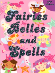 Fairies, Belles and Spells : Colouring, Stickers, Activities, Paperback Book