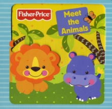 Fisher-Price Meet the Animals, Board book Book