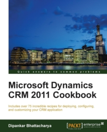 Microsoft Dynamics CRM 2011 Cookbook, Paperback / softback Book