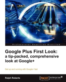 Google Plus First Look: a tip-packed, comprehensive look at Google+, Paperback Book