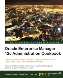 Oracle Enterprise Manager 12c Administration Cookbook, Paperback / softback Book
