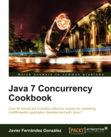 Java 7 Concurrency Cookbook, Paperback / softback Book