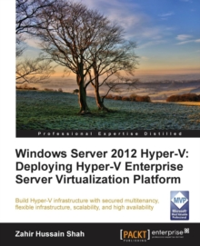 Windows Server 2012 Hyper-V: Deploying the Hyper-V Enterprise Server Virtualization Platform, Paperback / softback Book