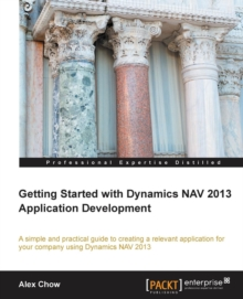 Getting Started with Dynamics NAV 2013 Application Development, Paperback / softback Book