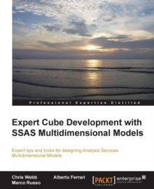 Expert Cube Development with SSAS Multidimensional Models, Paperback / softback Book