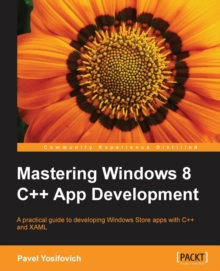 Mastering Windows 8 C++ App Development, Paperback / softback Book
