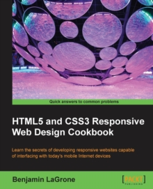 HTML5 and CSS3 Responsive Web Design Cookbook, Paperback Book