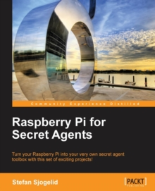 Raspberry Pi for Secret Agents, Paperback / softback Book