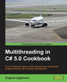 Multithreading in C# 5.0 Cookbook, Paperback / softback Book