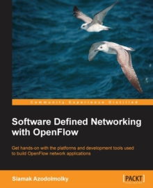 Software Defined Networking with OpenFlow, Paperback / softback Book